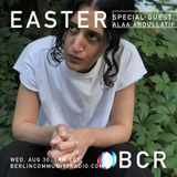 EASTER BCR 045 Special Guest Alaa Abdullatif