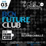 "Live Set by DJ Jordi Caballé: ""BCN Future Club"" Made in BIKINI Club Barcelona - March 3rd 16"
