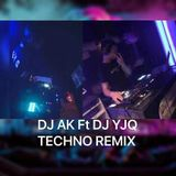 首メ次メ合メ作メDJ AK Ft DJ YJQ TECHNO NONSTOP REMIX 03/10/2K19 BPM190
