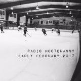 Radio Hootenanny Hr 2 Early February 2017