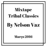 Tribal Classics By Nelson Vaz