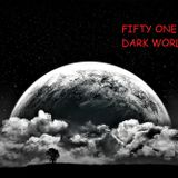 Fifty One - The Dark World (Chapter 2 -  Beyond Solar Circle)