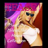 TEASE !!! NINETIES NOUGHTIES BANK HOLIDAY BANGERS !  MILES & THE HOUSE COLLECTION subdance.co.uk
