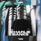 125 - LWE MIX - Charlie Banks