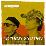 Razor-N-Tape Podcast - Episode 43: Mytron & Ofofo