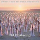 Sweet Tools for Deep Meditation