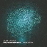 LUCIUS LOKOVICH - Energías Pensamientos - Continuum Mix
