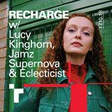 Recharge w/ Lucy Kinghorn + Jamz Supernova - 17 October 2018