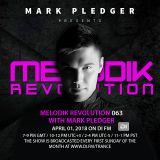MELODIK REVOLUTION 063 WITH MARK PLEDGER