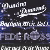 ◇◆ Dancing On Diamonds ◆◇ Bachata Mix Vol. 1. Fede Ross ► Dj Fede Ross - Buenos Aires - Argentina. ♪