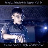 Silence Groove - Light And Shadow (Parallax Tribute Mix Session Vol. 24)