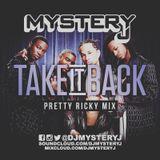 @DJMYSTERYJ - #TakeItBack @PrettyRickyBSF