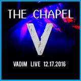 Vadim - Live at The Chapel - PRIVATE VIP - 12-17-16 - Part 4 - Peak Dancing 2