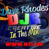 Dave Rhodes / DJR Creative In The Mix on RTI #31 - TX 14/09/17