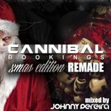 Cannibal Bookings Xmas Edition #REMADE mixed by Johnny Pereira