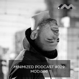 Minimized Podcast #029 - Mod. 086