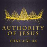 237 Authority Of Jesus  (Luke 4 31 - 44) Sermon