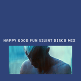 Happy Good Fun Silent Disco