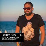 Gooch Brown - Party Starter (Live Mix) - 12092015