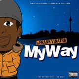 DJ FRANK VINATRA presents MY WAY (Hiphop x Trap x R&B)