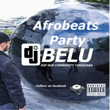 Afrobeats and MorE Party mood Dj BELU