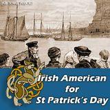 Irish American Music for St Patrick's Day #177