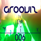 Grooviz In The Mix Episode 006