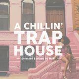 A Chillin' Trap House Mixtape