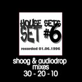 shoogs 30-20-10 years ago mixes - House Set #6 1996-06-01