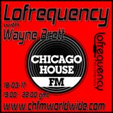 Wayne Brett's Lofrequency Show on Chicago House FM 18-03-17