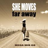 Mega Mix 68 - She Moves (far away)