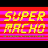 Super Macho Mix