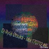 Dj Ryüji Øtsuka - Mix 170712 #6