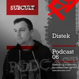 SUB CULT Podcast 06 - Distek - Download Available!