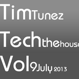 Tim Tunez - Tech the House vol.9 July 2013