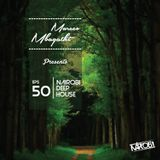 Nairobi Deep House Radio (50) (Mixed & Produced by Marcco)