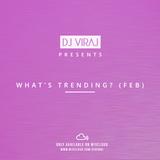 What's Trending? (Feb)