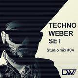 TECHNO WEBER SET - Studio Mix #04