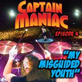 Episode 4 CMS /My Misguided Youth
