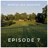 Bristol Mix Sessions - Episode 7