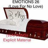 EMOTIONS 26 (LOVE FOR NO LOVE)