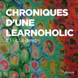 Chroniques d'une learnoholic #3 - l'UI design