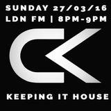 Carl Kendrick - LDN FM - Sun 27/03/16 (8pm-9pm) - Keeping it House!