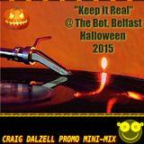 """Keep It Real"" @ The Bot, Belfast 31.10.15 Craig Dalzell Promo Mini Mix"