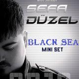 Dj Sefa Düzel - 'BlackSea' Mini Set (2012)
