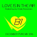 LOVES # 131 BY CHARLY ROSSONERO (December PURE Mix)