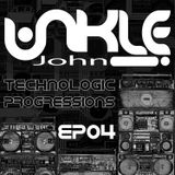 Unkle John - Technologic Progressions Ep04