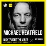 Michael Heatfield @ Nightflight The Vibes - Amsterdam Dance Event Special - 22.10.16