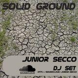 Junior Secco - Solid Ground - april.11 DJ Set
