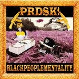 PRDSK! - BLACK PEOPLE MENTALITY TRILL MIX